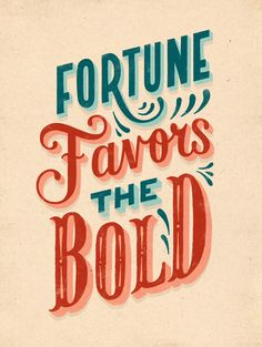 Fortune Favors the Bold - Custom #typography #poster