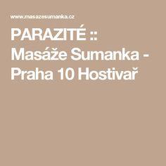 PARAZITÉ :: Masáže Sumanka - Praha 10 Hostivař