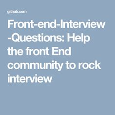 Front End Interview Questions   Help The Front End Community To Rock  Interview