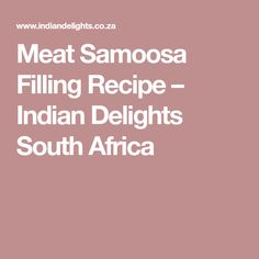 Meat Samoosa Filling Recipe – Indian Delights South Africa Tandoori Chicken Curry, South African Recipes, Africa Recipes, Complete Recipe, Pastry Recipes, Curry Recipes, Finger Foods, Filling Recipe, Snacks