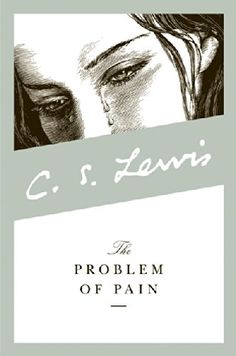 The Problem of Pain - by C. S. Lewis