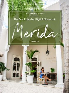 A Digital Nomad's Guide to the fastest WIFI, strongest coffee and coolest setting to work from your laptop in Merida, Mexico. Mexico Destinations, Visit Mexico, Cool Cafe, South America Travel, Digital Nomad, Mexico Travel, Riviera Maya, Belize, Tulum