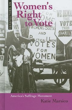 """""""Women's Right to Vote: America's Suffrage Movement"""" by Katie Marsico. It provides information about the suffrage movement and the fight for gender equality, so that women are able to vote. and 9 could be applied. Bill Of Rights, Women's Rights, Women Right To Vote, Suffrage Movement, In God We Trust, Women In History, Oppression, Nonfiction Books, Powerful Women"""