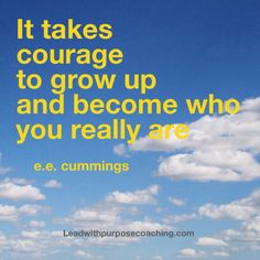 You have this courage! Leadwithpurposecoaching.com