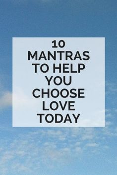 10 mantras to help you choose love and invite in more mindfulness to your da Quotes To Live By, Me Quotes, Qoutes, Chakras, Mantra, Choose Love, Tough Day, All That I Need, Yoga