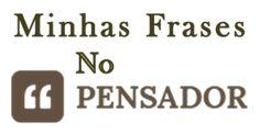 http://pensador.uol.com.br/autor/marcus_deminco/