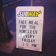 A Subway's restuarant in Newark, NJ gives free meals to homeless on Fridays btwn 3-5 pm