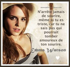 N'arrête jamais de sourire même si tu es triste - My Popular Photo Top Quotes, Best Quotes, Atmosphere Quotes, Citations Disney, Parfait, Quote Citation, French Quotes, Looking For Love, Emma Watson