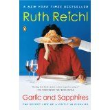 Garlic and Sapphires: The Secret Life of a Critic in Disguise (Paperback)By Ruth Reichl