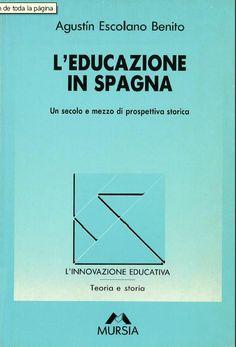 L'educazione in Spagna : un secolo e mezzo di prospettiva storica / Agustín Escolano Benito ;[prefazione e traduzione a cura di Bruno A. Bellerate]