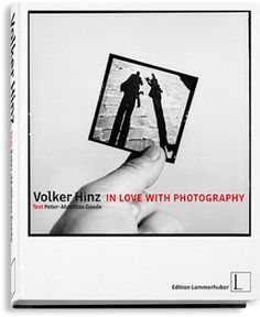 In Love with Photography - Peter-Matthias Gaede - Volker Hinz - Edition Lammerhuber