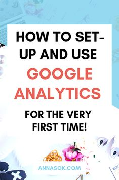 How to Set Up and Use Google Analytics for the very first time!    | google analytics setup | Google analytics for beginners | google analytics cheat sheet | google analytics posts | google analytics dashboard | google analytics report | google analytics Wordpress | google analytics tips | google analytics training | google analytics metrics | google analytics how to use | google analytics articles | google analytics tutorials | google analytics simple Google Analytics Report, Google Analytics Dashboard, About Me Page, Becoming A Blogger, Web Business, Email Marketing Strategy, Seo Tips, Blogging For Beginners, Make Money Blogging