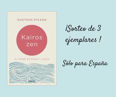 ¡Participa en nuestro SORTEO y gana un ejemplar de 'KAIROS ZEN' de Gustavo Picazo! Facebook Sign Up, Zen, Pageants, Prize Draw
