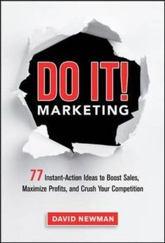 Do It! Marketing: 77 Instant-Action Ideas to Boost Sales, Maximize Profits, and Crush Your Competition - Συγγραφέας: Newman David - ISBN: 9780814432860 Marketing Pdf, Small Business Marketing, Sales And Marketing, Inbound Marketing, Content Marketing, Affiliate Marketing, Internet Marketing, Online Marketing, Social Media Marketing