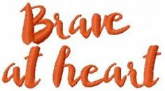 brave at heart free embroidery design. Machine embroidery design. www.embroideres.com