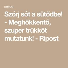 Szórj sót a sütődbe! - Meghökkentő, szuper trükköt mutatunk! - Ripost Diy And Crafts, Household, Cleaning, Home Decor, Anna, Quotes, Quotations, Decoration Home, Room Decor