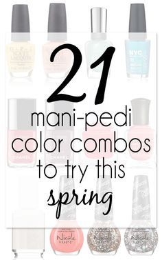21 Amazing Manicure and Pedicure Color Combos For Spring. #ReclaimedBrands #Manicure #Pedicure #Spring
