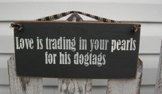 Love is Trading your Pearls in for His Dogtags - HML team - OFG team. $8.95, via Etsy.