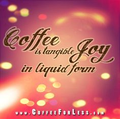 #Coffee is tangible job in liquid form