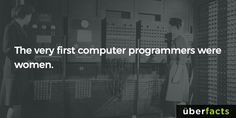 The very first computer programmers...