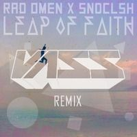 $$$ CAN SEE THIS ON A SURFING VID #WHATDIRT $$$ Rad Omen x SNDCLSH - Leap of Faith (Vass Remix) by Vass on SoundCloud
