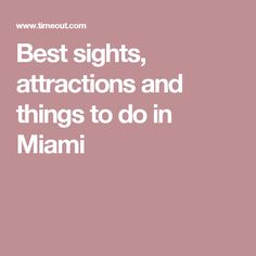 Best sights, attractions and things to do in Miami