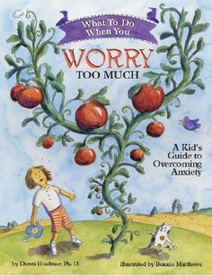 What to Do When You Worry Too Much: A Kid's Guide to Overcoming Anxiety by Dawn Huebner. Metaphors and humorous illustrations make difficult concepts easy to understand, while prompts to draw and write help children to master new skills related to reducing anxiety. Engaging, encouraging, and easy to follow, this book educates, motivates, and empowers children to work towards change.