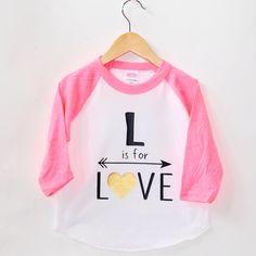 L is for Love- Inspirational Alphabet - Child t-shirt - tee - raglan - toddler, baby, infant - American Apparel by blueenvelope on Etsy https://www.etsy.com/listing/215657791/l-is-for-love-inspirational-alphabet