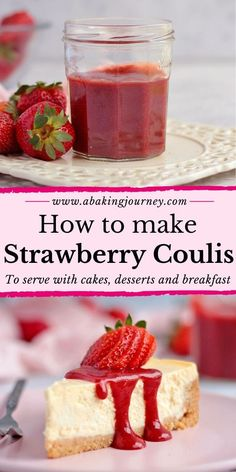 How to make Strawberry Coulis to serve with Cakes, Desserts and as a breakfast Topping. This 3 Ingredients Strawberry Sauce is Low sugar and easy to m Cheesecake Toppings, Healthy Cheesecake, Healthy Dessert Recipes, Easy Desserts, Baking Recipes, Delicious Desserts, Cheesecake Recipes With Fruit Topping, Strawberry Cheesecake Sauce, Fruit Recipes