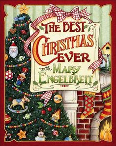 The Best Christmas Ever ♥  The book that works its magic on me and gets me in the spirit year after year...Christmas after Christmas  slj