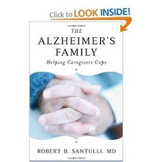"""The Alzheimer's Family – Helping Caregivers Cope"" by Robert B. Santulli, MD.-- READ THE FIRST CHAPTER FREE"