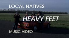 """Local Natives - """"Heavy Feet"""" (Official Music Video)"""
