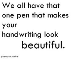Right?! I don't think anyone's ever accused me of having beautiful handwriting though... I shoot for legible.