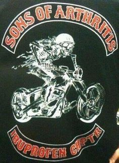 funny motorcycle gang pics  Sons of Arthritis My Motorcycle Gang   Outdoors   Pinterest ...