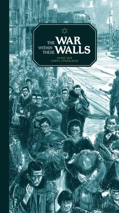 The war within these walls / written by Aline Sax ; illustrated by Caryl Strzelecki ; translated by Laura Watkinson