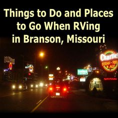 Things to Do and Places to Go While RVing in Branson, Missouri... Read More: http://www.everything-about-rving.com/branson.html Happy RVing! #branson everythingaboutrving #GoRVing #FindYourAWAY #RVlife #RVing #RV #RVs #RVers #Wanderlust #Explore #Adventure #Nature #RVLiving #CampLife #FullTimeRVer #Roadtrip #Travel #RVsofAmerica #HomeIsWhereYouParkIt #Camping #RVPark #Hiking #MotorHome #MotorHomes #TravelTrailer #NatureLovers #FunOnTheRoad