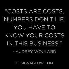"""""""Costs are costs. Numbers don't lie. You have to know your costs in this business."""" - Audrey Woulard, from the new Essential Pricing Guide for the Portrait Photographer #photogpinspiration"""