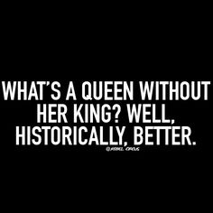 *mic drop* what's a queen without her king successful