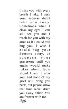 """26letterscombined: """"Hug your demons away"""" by me. For the wonderful person who requested a poem about losing your brother to suicide."""