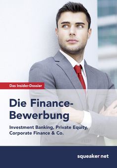 Thomas Trunk: Das Insider-Dossier: Die Finance-Bewerbung. Investment Banking, Private Equity, Corporate Finance & Co.