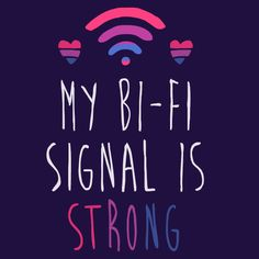 Entirely Bi Puns | lookhuman:   BI FI IS STRONG