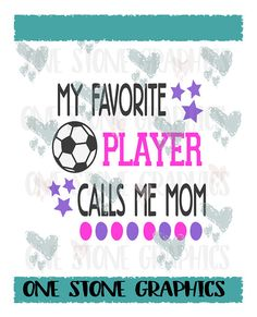 Check out this item in my Etsy shop https://www.etsy.com/listing/528402545/my-favorite-player-calls-me-mom-svgcut