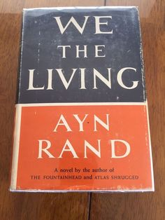 Ayn Rand We The Living First Edition