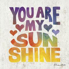 You Are My Sunshine Inspirational Print