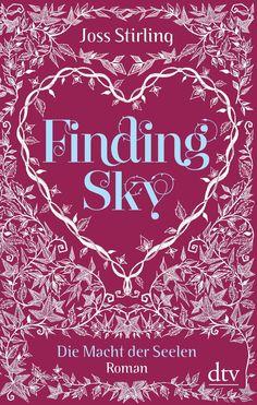 Finding Sky Die Macht der Seelen 1: Roman: Amazon.de: Joss Stirling, Michaela Kolodziejcok: Bücher