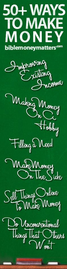 Here are more than 50 ideas for ways to make money to pad your bottom line. From maximizing current income, to making money on your hobby to creating a side business.  http://www.biblemoneymatters.com/50-ways-to-make-money-and-increase-income/