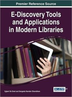 E-discovery Tools and Applications in Modern Libraries (Advances in Library and Information Science): Egbert De Smet, Sangeeta N. Dhamdhere: 9781522504740: Amazon.com: Books