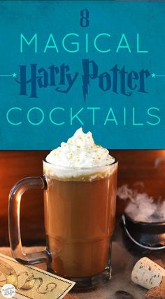 (because I will have a Harry Potter themed party one day - J.E) ---> 8 Magical And Delicious Harry Potter Cocktails: