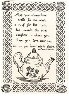 Irish Blessing with teapot: of blank, ivory notecards with envelopes by LC DeVona, of Irish blessing with teapot and Celtic border Irish Poems, Old Irish Blessing, Irish Prayer, Irish Quotes, Irish Sayings, Irish Birthday Blessing, Irish Wedding Blessing, Tea Quotes, Native American Quotes