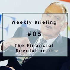 Weekly Briefing #05: Meet the $40 billion Wall Street revenue killer: John Bogle. #WallStreet #JohnBogle #Vanguard #Bitcoin #HardFork #RippleLabs #Litecoin #EthereumFoundation #Cg42 #Crowdfunding #CurrencyCloud #Friendsurance #SharingEconomy #Orthodontia. | Read more at http://bit.ly/2006BbN. Originally posted on December 11, 2015.